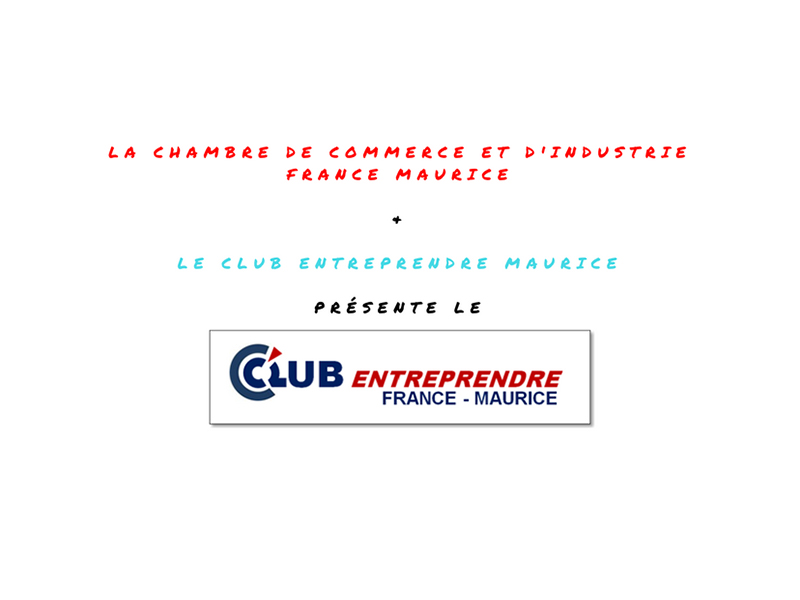 Club entreprendre france maurice for Chambre de commerce maurice